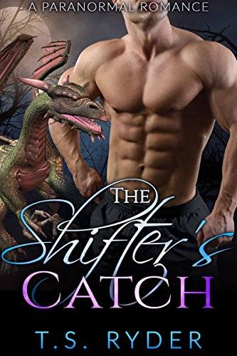 The Shifter's Catch (Shades of Shifters Book 10) by T. S. Ryder