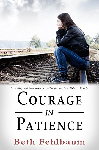 Courage in Patience: Book 1 in The Patience Trilogy by Beth Fehlbaum
