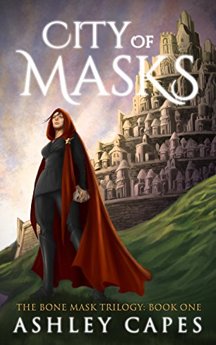 City of Masks: (An Epic Fantasy Adventure) (The Bone Mask Trilogy Book 1) by Ashley Capes