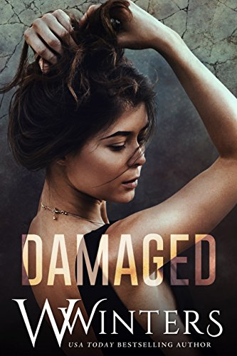 Damaged: Damaged Duet Book 1 by W. Winters and Willow Winters