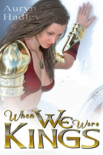 When We Were Kings (The Wolf of Oberhame Book 1) by Auryn Hadley