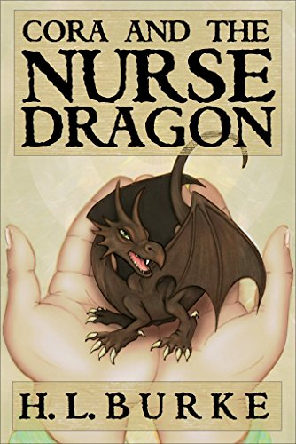 Cora and the Nurse Dragon by H. L. Burke
