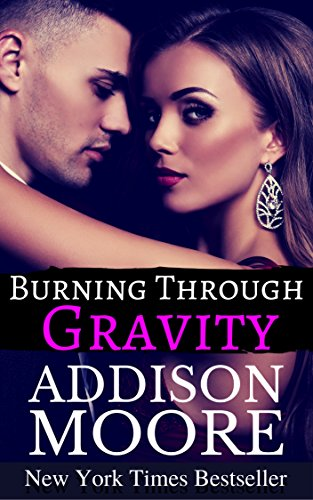 Burning Through Gravity: Billionaire Boys by Addison Moore