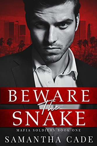 Beware the Snake (Mafia Soldiers Book 1) by Samantha Cade