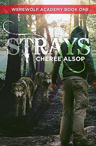 Werewolf Academy Book 1: Strays by Cheree Alsop
