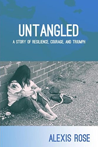 Untangled: A story of resilience, courage, and triumph by Alexis Rose