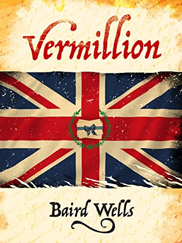Vermillion (The Hundred Days Series Book 1) by Baird Wells