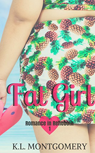 Fat Girl (Romance in Rehoboth Book 1) by K.L. Montgomery