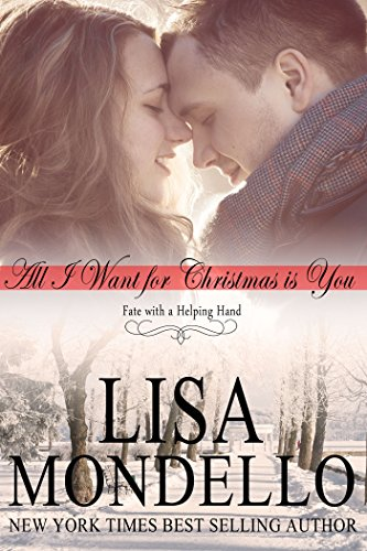 All I Want for Christmas is You (Fate with a Helping Hand Book 1) by Lisa Mondello
