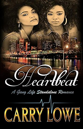 HeartBeat: A Standalone Gang Life Romance by Carry Lowe and Tyresha Tyler
