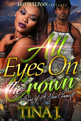 All Eyes on the Crown: Rise of a New Connect by Tina J