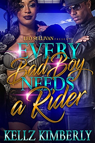 Every Bad Boy Needs A Rider by Kellz Kimberly