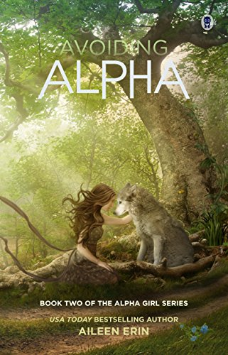 Avoiding Alpha (Alpha Girl Book 2) by Aileen Erin