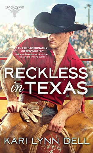 Reckless in Texas (Texas Rodeo Book 1) by Kari Lynn Dell