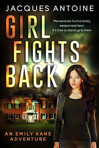 Girl Fights Back (An Emily Kane Adventure Book 1) by Jacques Antoine