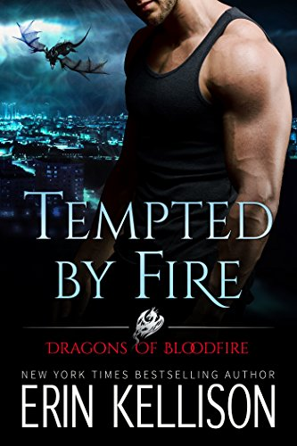 Tempted by Fire: Dragons of Bloodfire 1 by Erin Kellison