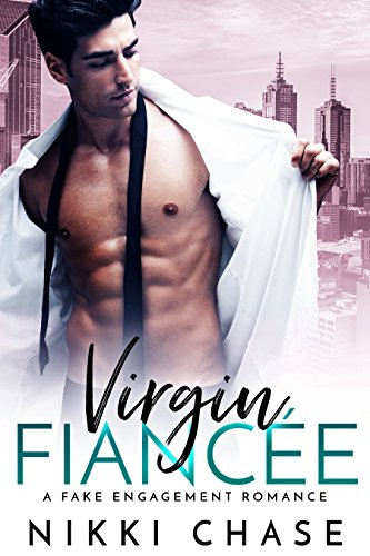 Virgin Fiancée: A Fake Engagement Romance by Nikki Chase
