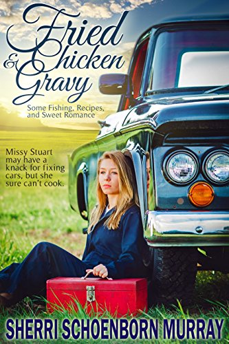 Fried Chicken and Gravy: A Christian Romance by Sherri Schoenborn Murray