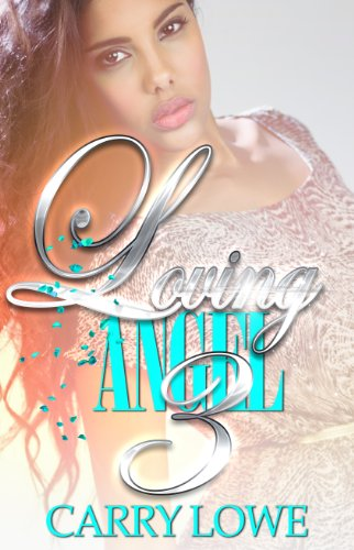 Loving Angel 3 by Carry Lowe and Tyresha Tyler