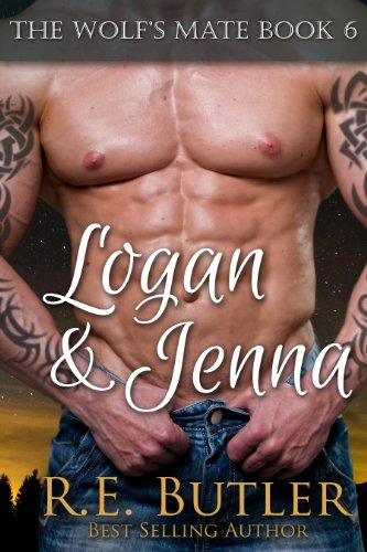 The Wolf's Mate Book 6: Logan & Jenna by R.E. Butler