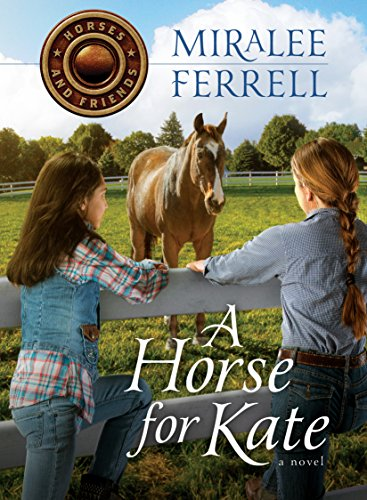 A Horse for Kate (Horses and Friends Book 1) by Miralee Ferrell