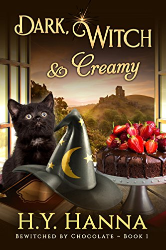 Dark, Witch & Creamy (BEWITCHED BY CHOCOLATE Mysteries ~ Book 1) by H.Y. Hanna