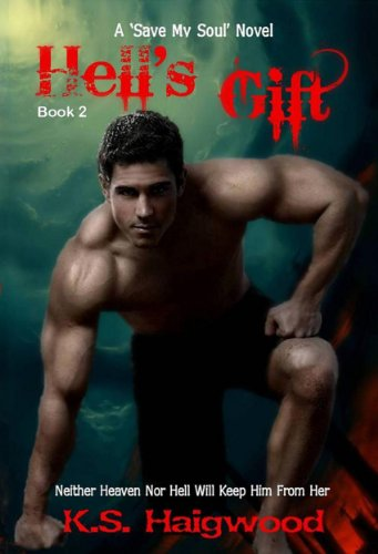 Hell's Gift (Save My Soul Book 2) by K. S. Haigwood and Patti Roberts