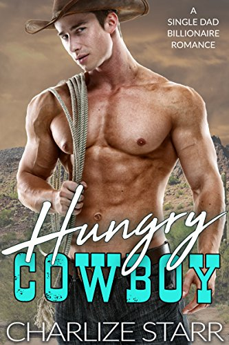 Hungry Cowboy by Charlize Starr