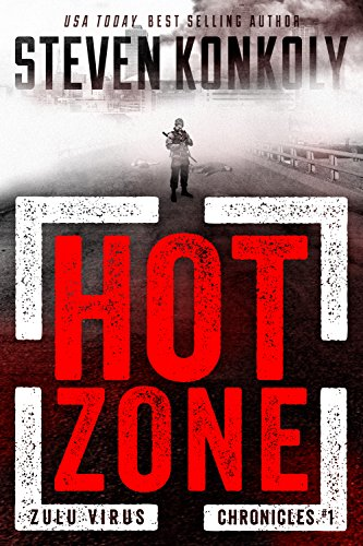 HOT ZONE: A Bioweapons Technothriller (The Zulu Virus Chronicles Book 1) by Steven Konkoly