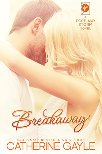 Breakaway (Portland Storm Book 1) by Catherine Gayle