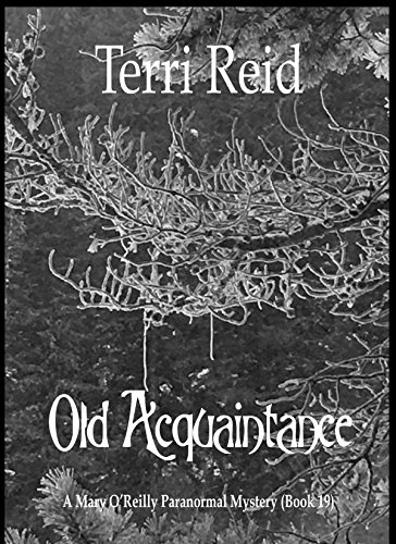 Old Acquaintance – A Mary O'Reilly Paranormal Mystery (Book 19) (Mary O'Reilly Paranormal Mysteries) by Terri Reid