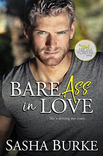 Bare Ass in Love (Hard, Fast, and Forever Book 1) by Sasha Burke