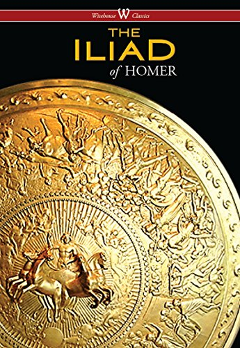 The Iliad (Wisehouse Classics Edition) by HOMER
