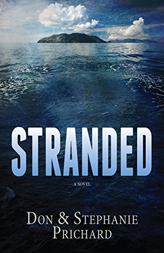 STRANDED: A Novel by Don Prichard and Stephanie Prichard