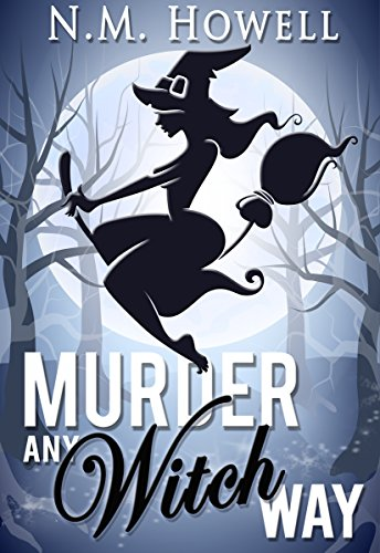 Murder Any Witch Way: A Brimstone Bay Mystery (Brimstone Bay Mysteries Book 1) by N.M. Howell