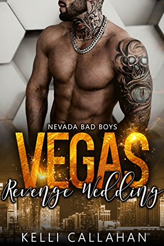 Vegas Revenge Wedding (Nevada Bad Boys Book 2) by Kelli Callahan