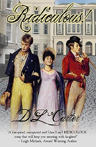 Ridiculous! (Ridiculous Lovers Book 1) by D. L. Carter