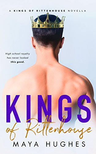 Kings of Rittenhouse – A Shameless King Prequel by Maya Hughes
