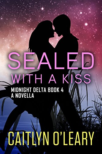 SEALED with a Kiss (Midnight Delta Book 4) by Caitlyn O'Leary