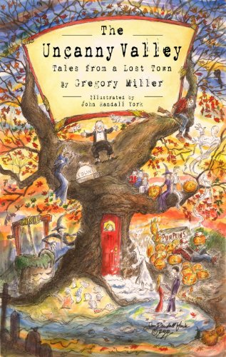 The Uncanny Valley: Tales from a Lost Town (The Uncanny Chronicles Book 1) by Gregory Miller and John York