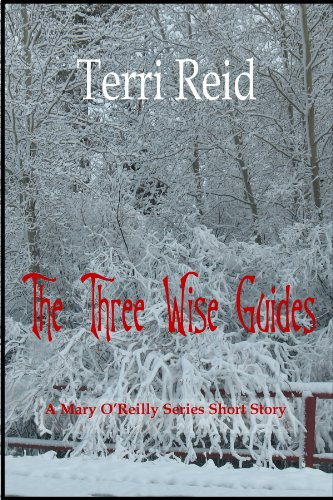 The Three Wise Guides (A Mary O'Reilly Series Short Story) by Terri Reid