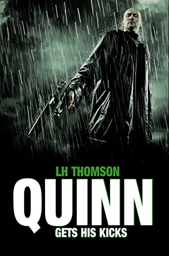 Quinn Gets His Kicks (Liam Quinn Mysteries Book 2) by LH Thomson