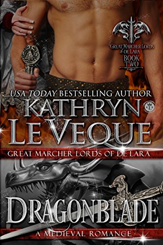 Dragonblade: Book Two of the Dragonblade Series by Kathryn Le Veque