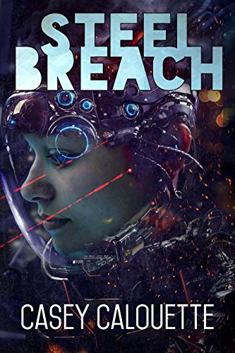 Steel Breach (Steel Legion Book 1) by Casey Calouette and Max Booth III