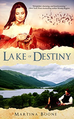 Lake of Destiny: A Scottish Legends Romance (Celtic Legends Collection) by Martina Boone