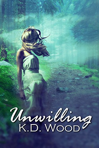 Unwilling (The Unwilling Series Book 1) by K.D. Wood