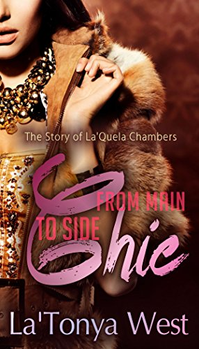From Main Chic To Side Chic: The La'Quela Chambers Story by La'Tonya West
