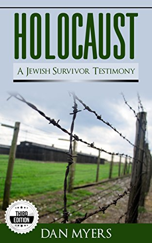 Holocaust: A Jewish Survivor Testimony: The Truth of What Happened in Germany of World War 2 – 3rd Edition (WW2, World War 2) by Dan Myers and Regina Weinkratz