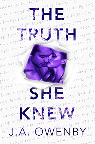 The Truth She Knew (The Truth Series Book 1) by J.A. Owenby and Molly McCowan