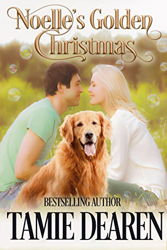 Noelle's Golden Christmas (Holiday, Inc. Christian Romance Book 1) by Tamie Dearen